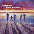 LADYSMITH BLACK MAMBAZO In Harmony album cover