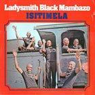LADYSMITH BLACK MAMBAZO Isitimela album cover