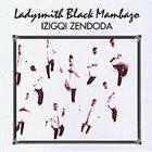 LADYSMITH BLACK MAMBAZO Izigqi Zendoda album cover