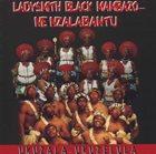 LADYSMITH BLACK MAMBAZO Ladysmith Black Mambazo Ne Nzalabantu : Ukuzala Ukuzelula album cover