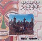 LADYSMITH BLACK MAMBAZO Liph' Iqiniso album cover