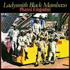 LADYSMITH BLACK MAMBAZO Phansi Emgodini album cover