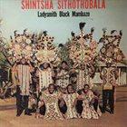 LADYSMITH BLACK MAMBAZO Shintsha Sithothobala album cover