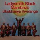LADYSMITH BLACK MAMBAZO Ukukhanya Kwelanga album cover