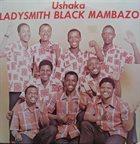 LADYSMITH BLACK MAMBAZO Ushaka album cover