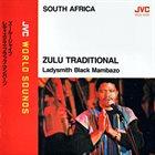 LADYSMITH BLACK MAMBAZO Zulu Traditional = ズールージャイブ album cover