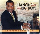 LAFAYETTE HARRIS JR Hangin' with the Big Boys album cover