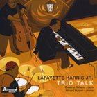LAFAYETTE HARRIS JR Trio Talk album cover