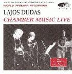 LAJOS DUDÁS Chamber Music Live album cover