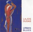 LAJOS DUDÁS Urban Blues album cover