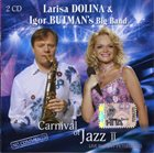 LARISA DOLINA Carnival Of Jazz II (with Igor Butman's Big Band) album cover