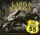 LARISA DOLINA Route 55 album cover