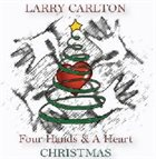 LARRY CARLTON Four Hands and A Heart Christmas album cover
