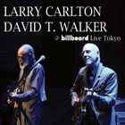 LARRY CARLTON Larry Carlton & David T. Walker @ Billboard Live Tokyo album cover