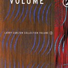 LARRY CARLTON Larry Carlton Collection, Volume 2 album cover