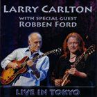 LARRY CARLTON Live in Tokyo (With Special Guest Robben Ford) album cover