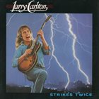 LARRY CARLTON Strikes Twice album cover