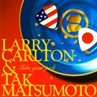 LARRY CARLTON Larry Carlton & Tak Matsumoto : Take Your Pick album cover