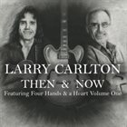 LARRY CARLTON Then & Now album cover