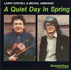 LARRY CORYELL A Quiet Day In Spring (with Michael Urbaniak) album cover