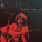 LARRY CORYELL Aurora Coryellis album cover