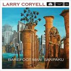 LARRY CORYELL Barefoot Man: Sanpaku album cover