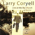 LARRY CORYELL Laid Back & Blues: Live at the Sky Church in Seattle album cover