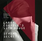 LARRY CORYELL Larry Coryell's 11th House : Seven Secrets album cover