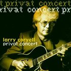LARRY CORYELL Private Concert album cover