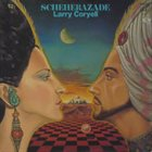 LARRY CORYELL Scheherazade album cover