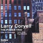 LARRY CORYELL The Power Trio: Live in Chicago album cover