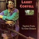 LARRY CORYELL Twelve Frets to One Octave album cover
