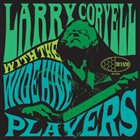LARRY CORYELL With the Wide Hive Players album cover