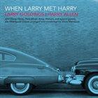 LARRY GOLDINGS When Larry Met Harry album cover