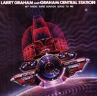 LARRY GRAHAM My Radio Sure Sounds Good To Me album cover
