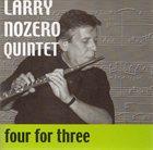 LARRY NOZERO Four for Three album cover
