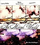 LARRY OCHS Larry Ochs & Rova Special Sextet & Orkestrova : The Mirror World album cover