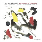 LARRY OCHS The Fictive Five : Anything Is Possible album cover