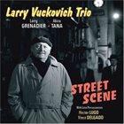 LARRY VUCKOVICH Street Scene album cover