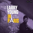 LARRY YOUNG Selections from Larry Young In Paris - The ORTF Recordings album cover