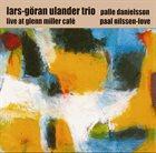 LARS-GÖRAN ULANDER Live at Glenn Miller Cafe album cover