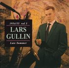 LARS GULLIN 1954/55 Vol 3 Late Summer album cover
