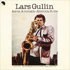LARS GULLIN Aeros Aromatic Atomica Suite album cover