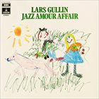 LARS GULLIN Jazz amour Affair album cover
