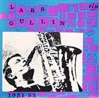 LARS GULLIN Lars Gullin 1951-53 album cover