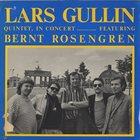 LARS GULLIN Lars Gullin Quintet Featuring Bernt Rosengren : In Concert album cover