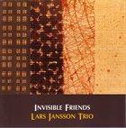 LARS JANSSON Lars Jansson Trio : Invisible Friends album cover