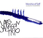 LARS JANSSON Worship Of Self album cover