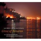 LARS MØLLER Lars Møller & Aarhus Jazz Orchestra : Glow Of Benares album cover