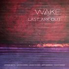 LAST ARK OUT Wake album cover